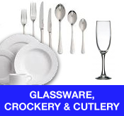 Glassware Crockery and Cutlery
